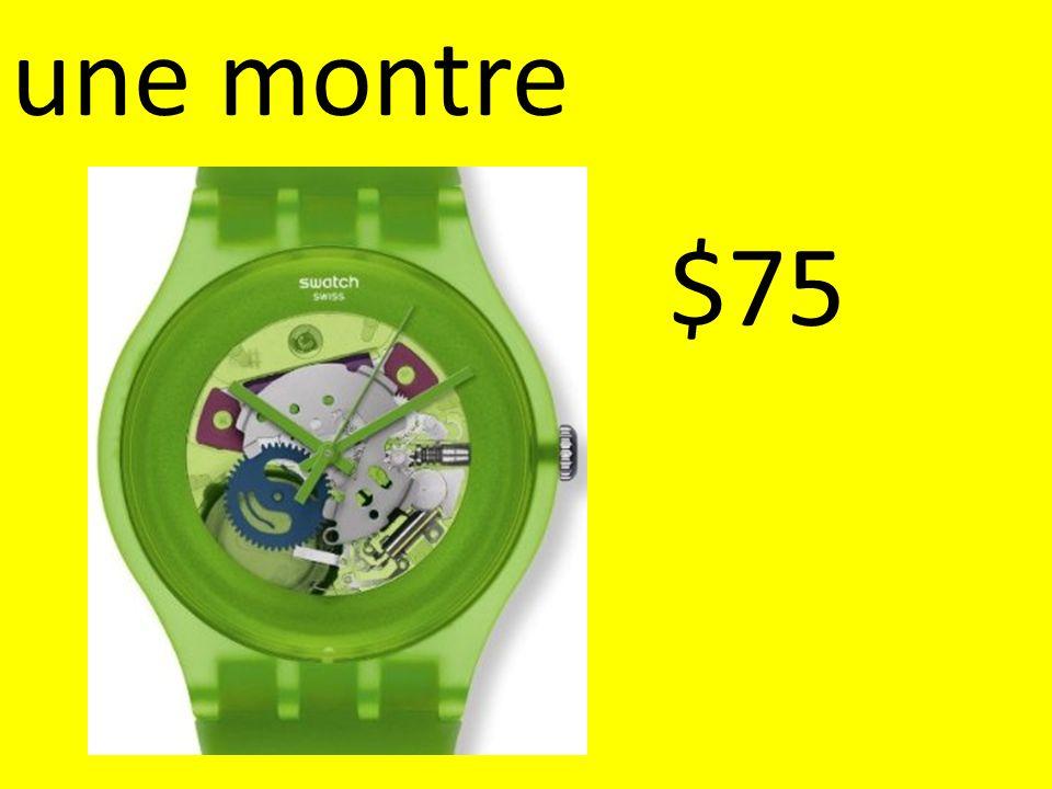 une montre $75