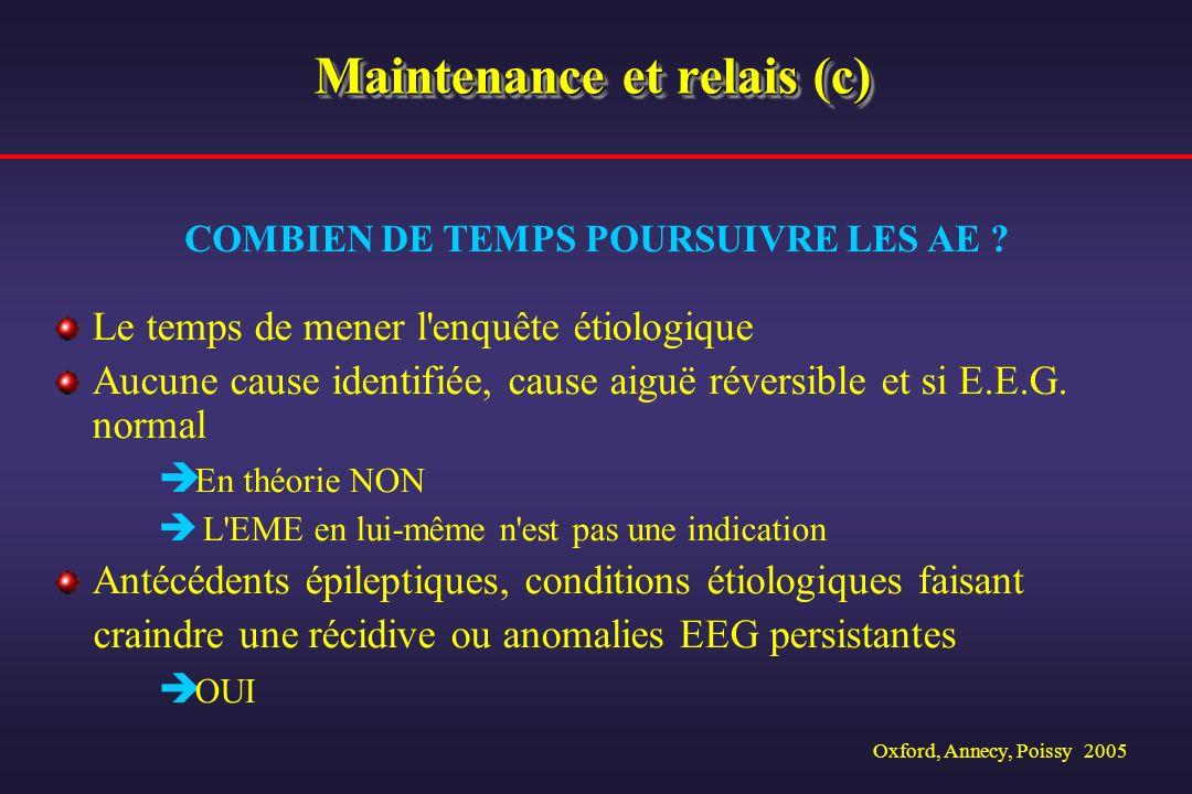 Oxford, Annecy, Poissy 2005 Maintenance et relais (c) Le temps de mener l'enquête étiologique Aucune cause identifiée, cause aiguë réversible et si E.