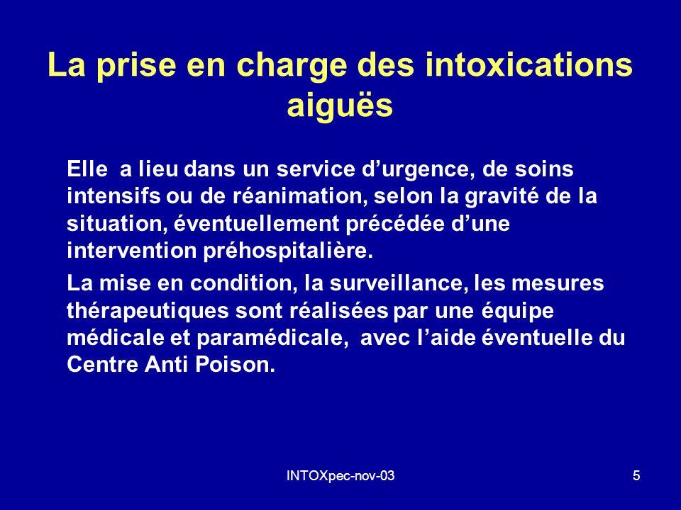 INTOXpec-nov-035 La prise en charge des intoxications aiguës Elle a lieu dans un service durgence, de soins intensifs ou de réanimation, selon la grav
