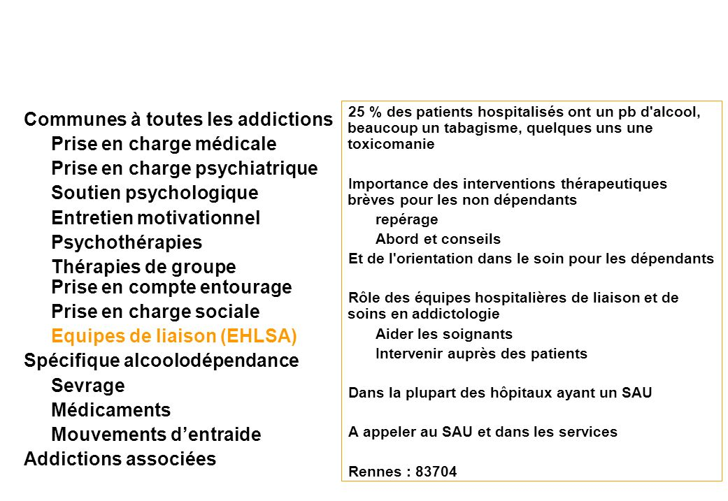 25 % des patients hospitalisés ont un pb d'alcool, beaucoup un tabagisme, quelques uns une toxicomanie Importance des interventions thérapeutiques brè