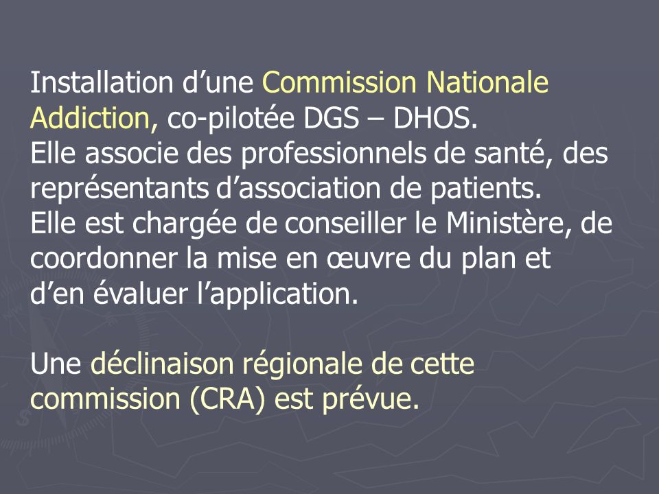 Installation dune Commission Nationale Addiction, co-pilotée DGS – DHOS.