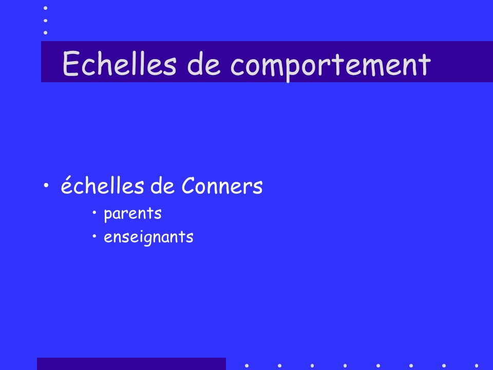 Echelles de comportement échelles de Conners parents enseignants