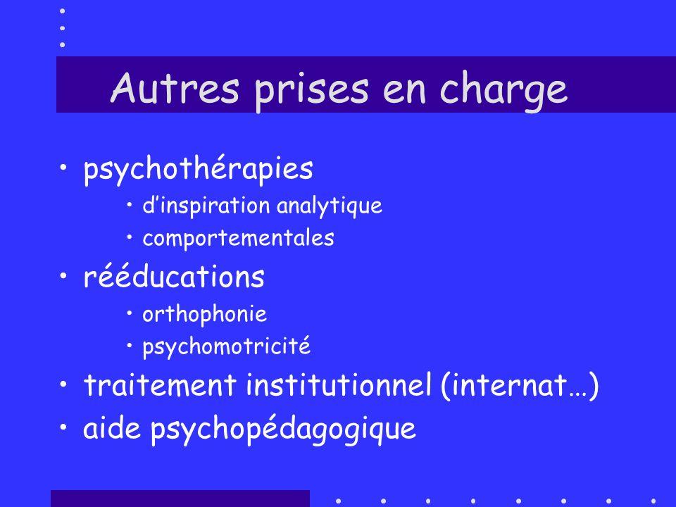 Autres prises en charge psychothérapies dinspiration analytique comportementales rééducations orthophonie psychomotricité traitement institutionnel (i