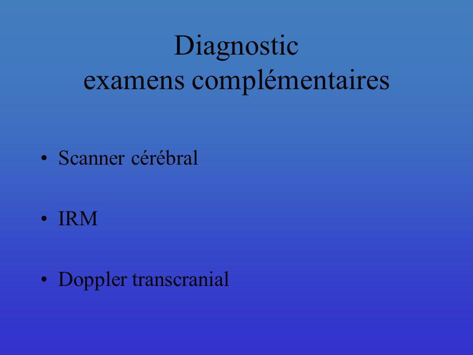 Diagnostic examens complémentaires Scanner cérébral IRM Doppler transcranial
