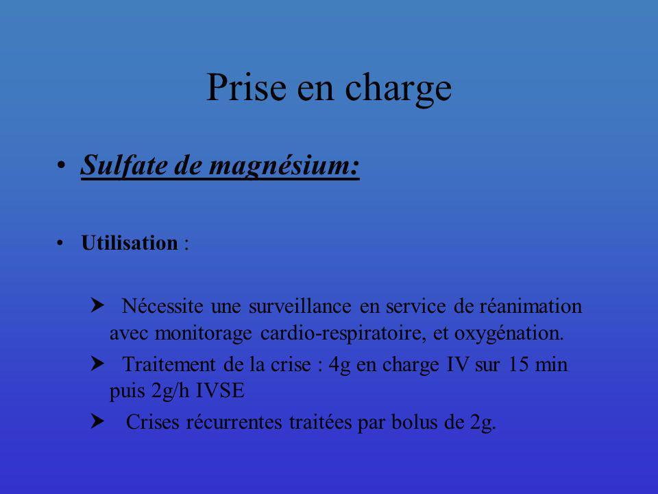 Prise en charge Sulfate de magnésium: Précautions : Risque de surcharge: surveillance++ antidote: 1g de gluconate de Ca++ IV sur 10 minutes Elimination rénale taux plasmatique thérapeutique: entre 2 et 4 mmol/L