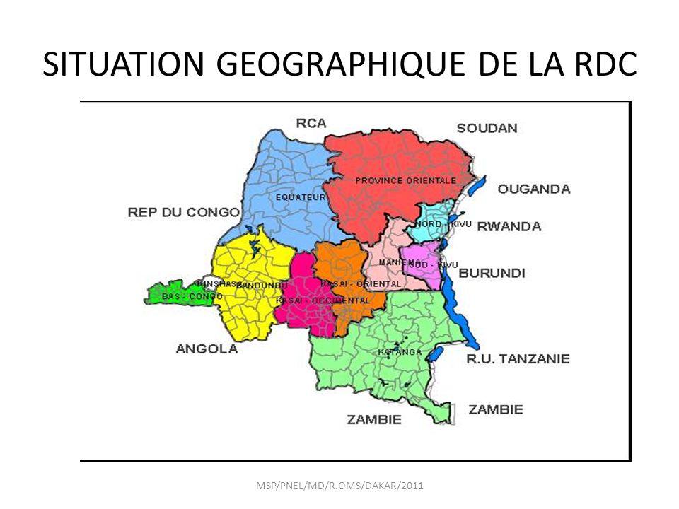 SITUATION GEOGRAPHIQUE DE LA RDC MSP/PNEL/MD/R.OMS/DAKAR/2011