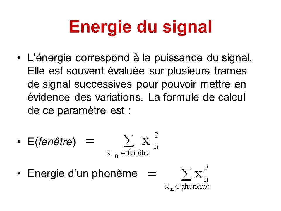 Energie du signal Lénergie correspond à la puissance du signal. Elle est souvent évaluée sur plusieurs trames de signal successives pour pouvoir mettr