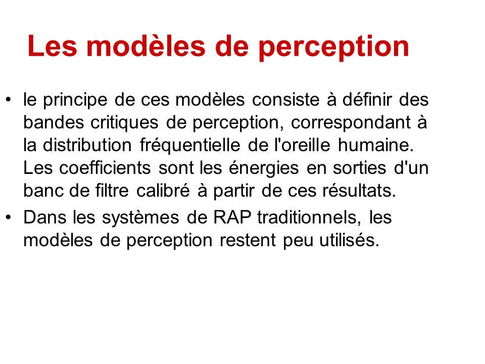 Les modèles de perception le principe de ces modèles consiste à définir des bandes critiques de perception, correspondant à la distribution fréquentie