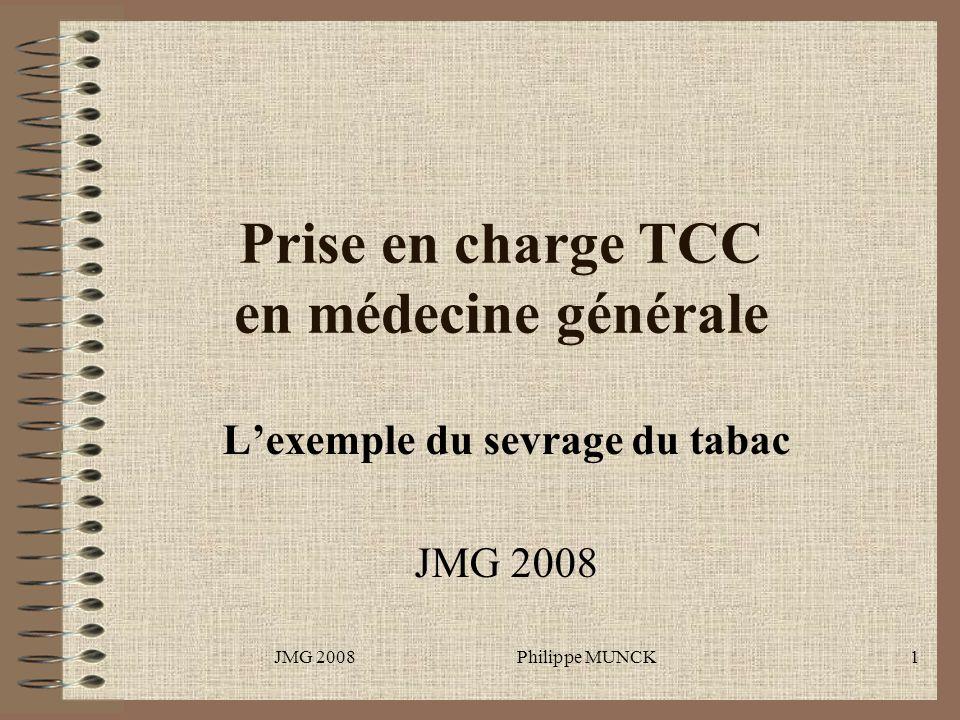 JMG 2008 Philippe MUNCK1 Prise en charge TCC en médecine générale Lexemple du sevrage du tabac JMG 2008