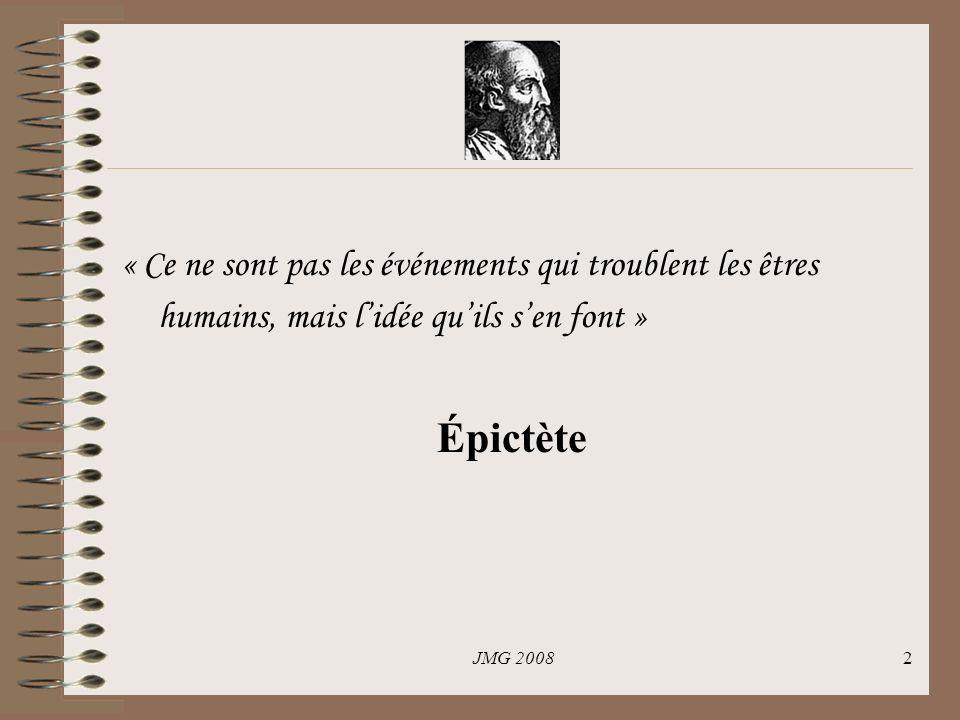 2 « Ce ne sont pas les événements qui troublent les êtres humains, mais lidée quils sen font » Épictète