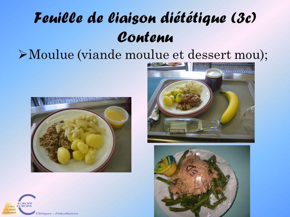 Feuille de liaison diététique (3c) Contenu Moulue (viande moulue et dessert mou);
