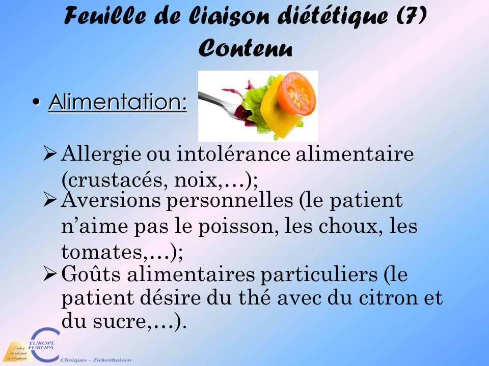 Feuille de liaison diététique (7) Contenu Alimentation:Alimentation: Goûts alimentaires particuliers (le patient désire du thé avec du citron et du su