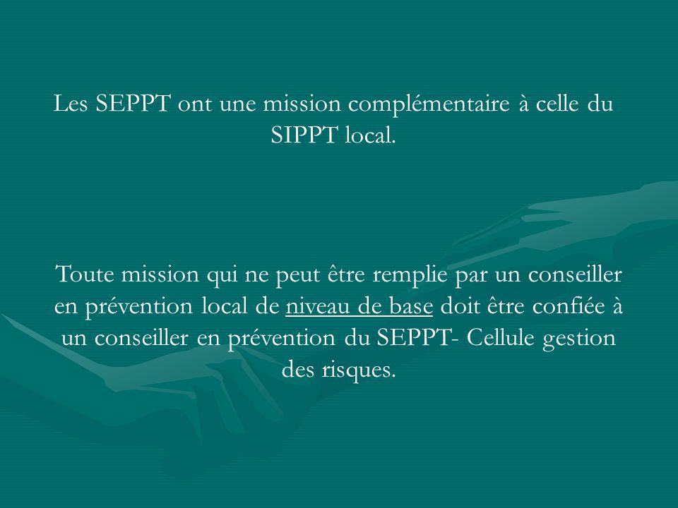 Les SEPPT ont une mission complémentaire à celle du SIPPT local. Toute mission qui ne peut être remplie par un conseiller en prévention local de nivea