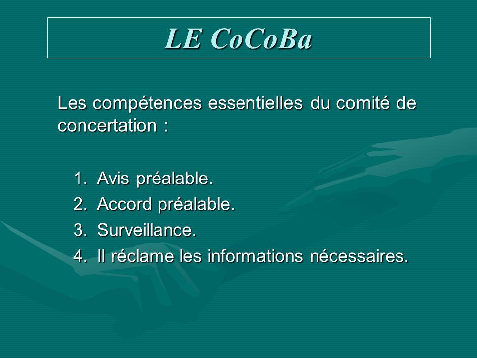 Les compétences essentielles du comité de concertation : 1.Avis préalable. 2.Accord préalable. 3.Surveillance. 4.Il réclame les informations nécessair
