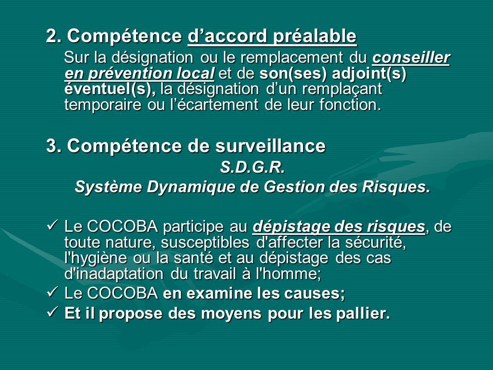 2. Compétence daccord préalable Sur la désignation ou le remplacement du conseiller en prévention local et de son(ses) adjoint(s) éventuel(s), la dési