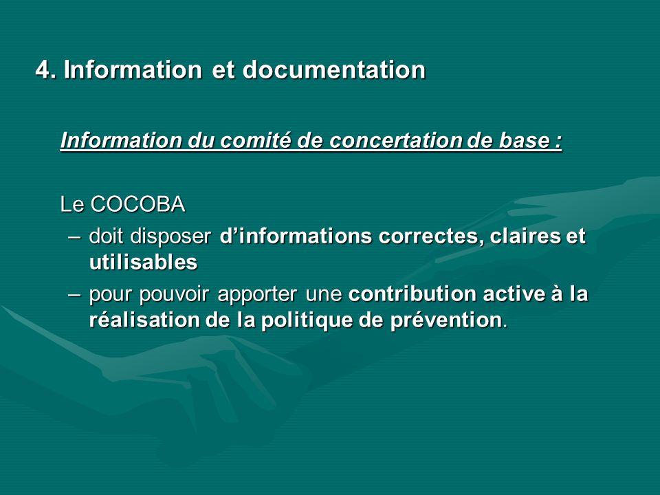 4. Information et documentation Information du comité de concertation de base : Le COCOBA –doit disposer dinformations correctes, claires et utilisabl