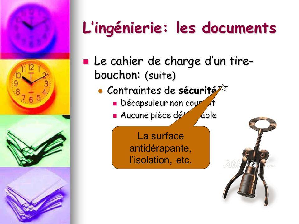 Lingénierie: les documents Le schéma de construction est un dessin qui représente, de façon simplifiée, les pièces et les matériaux qui seront utilisés dans la fabrication dun objet.