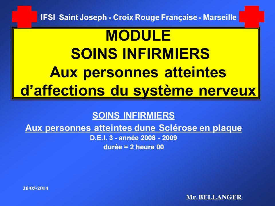 MODULE SOINS INFIRMIERS Aux personnes atteintes daffections du système nerveux SOINS INFIRMIERS Aux personnes atteintes dune Sclérose en plaque D.E.I.