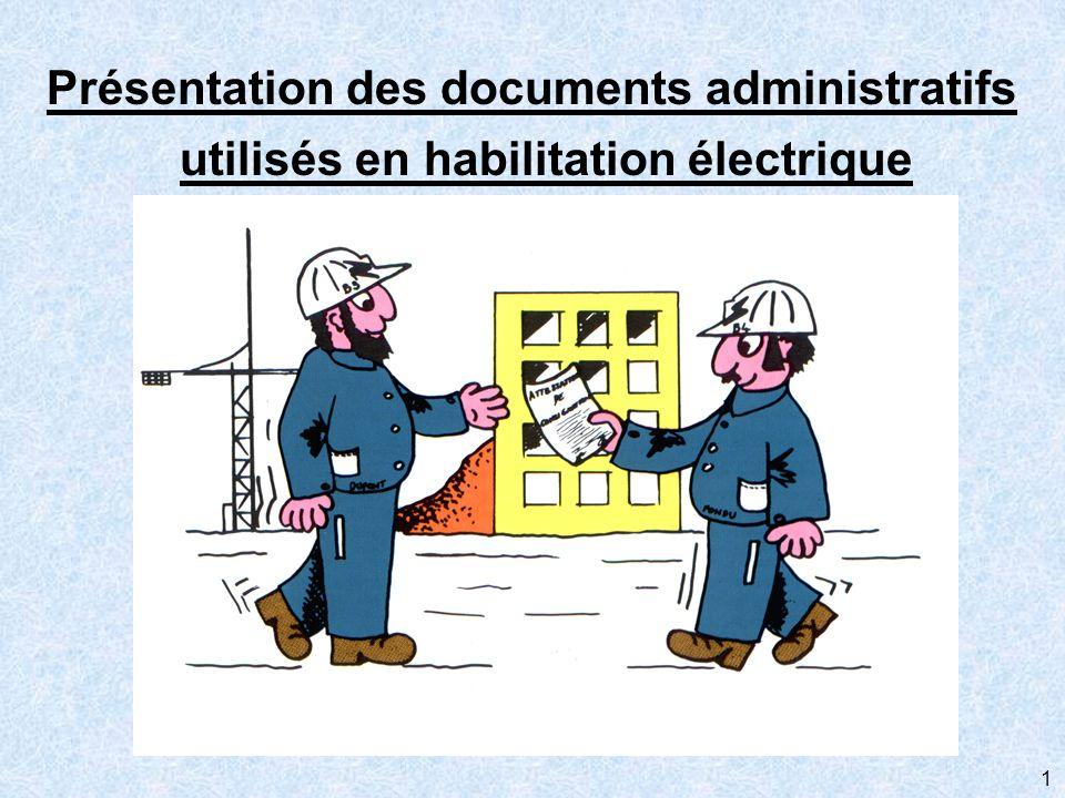 1 Présentation des documents administratifs utilisés en habilitation électrique