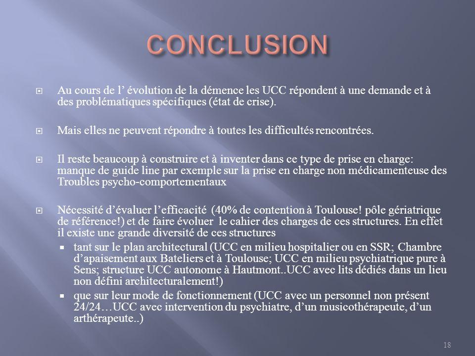 Au cours de l évolution de la démence les UCC répondent à une demande et à des problématiques spécifiques (état de crise). Mais elles ne peuvent répon