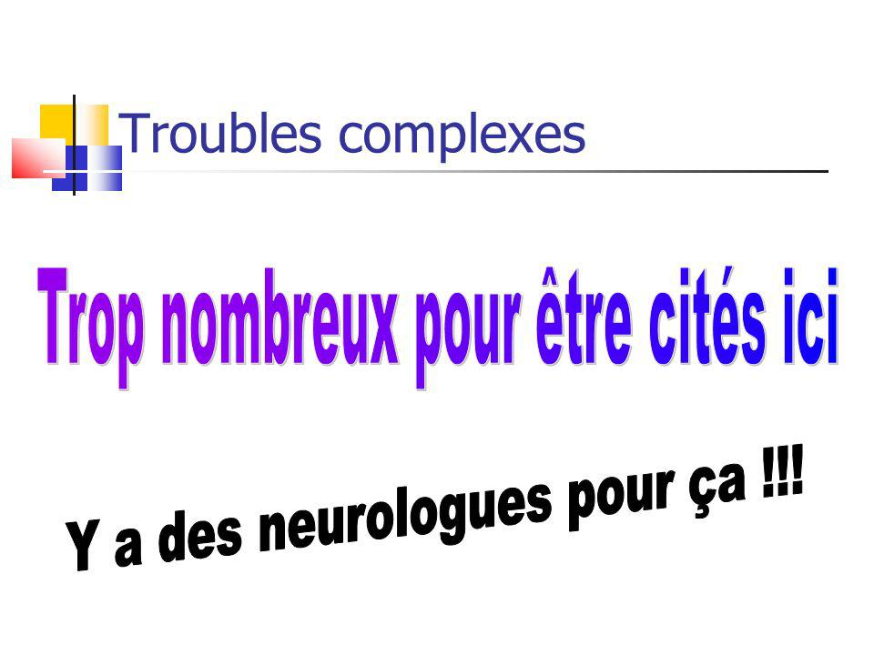 Troubles complexes