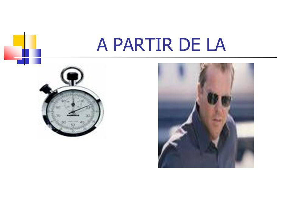 A PARTIR DE LA
