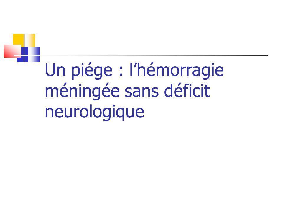 Un piége : lhémorragie méningée sans déficit neurologique