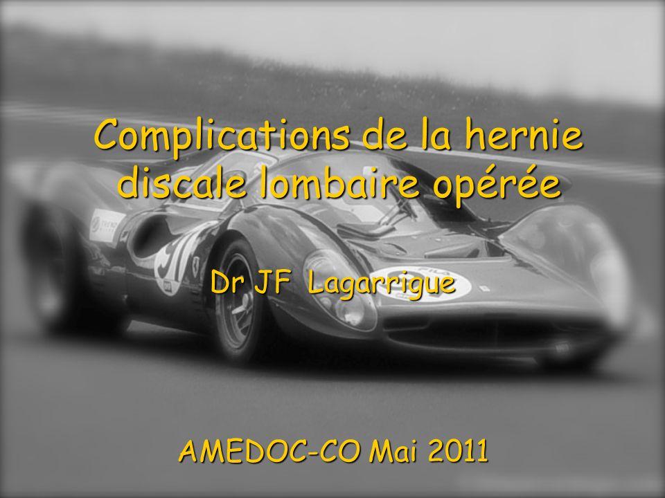 Complications de la hernie discale lombaire opérée Dr JF Lagarrigue AMEDOC-CO Mai 2011