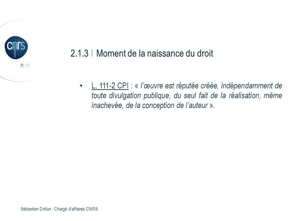 P. 11 Sébastien Drillon l Chargé daffaires CNRS 2.1.3 I Moment de la naissance du droit L.