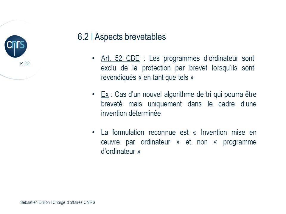 P. 22 Sébastien Drillon l Chargé daffaires CNRS 6.2 I Aspects brevetables Art.