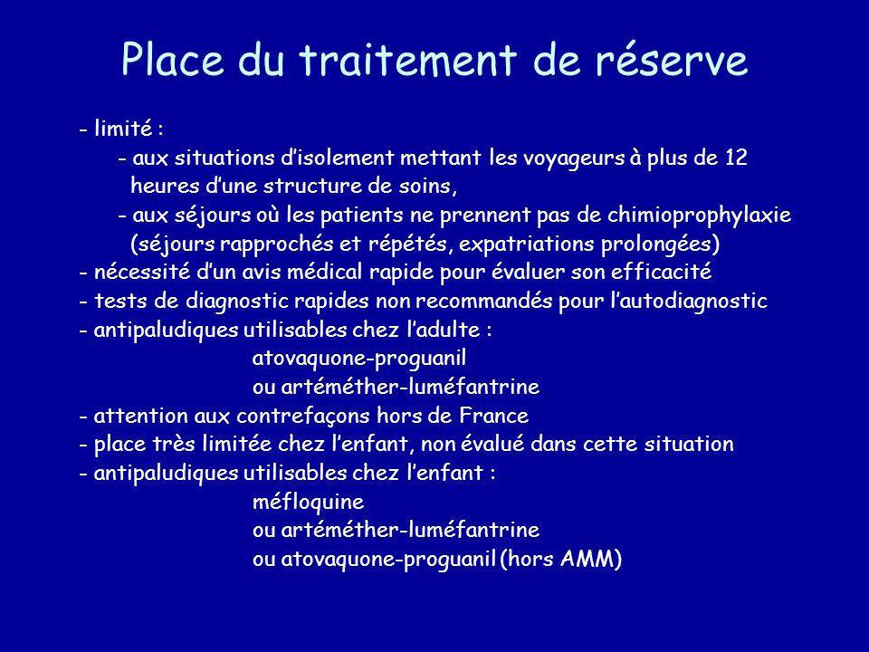 Place du traitement de réserve - limité : - aux situations disolement mettant les voyageurs à plus de 12 heures dune structure de soins, - aux séjours