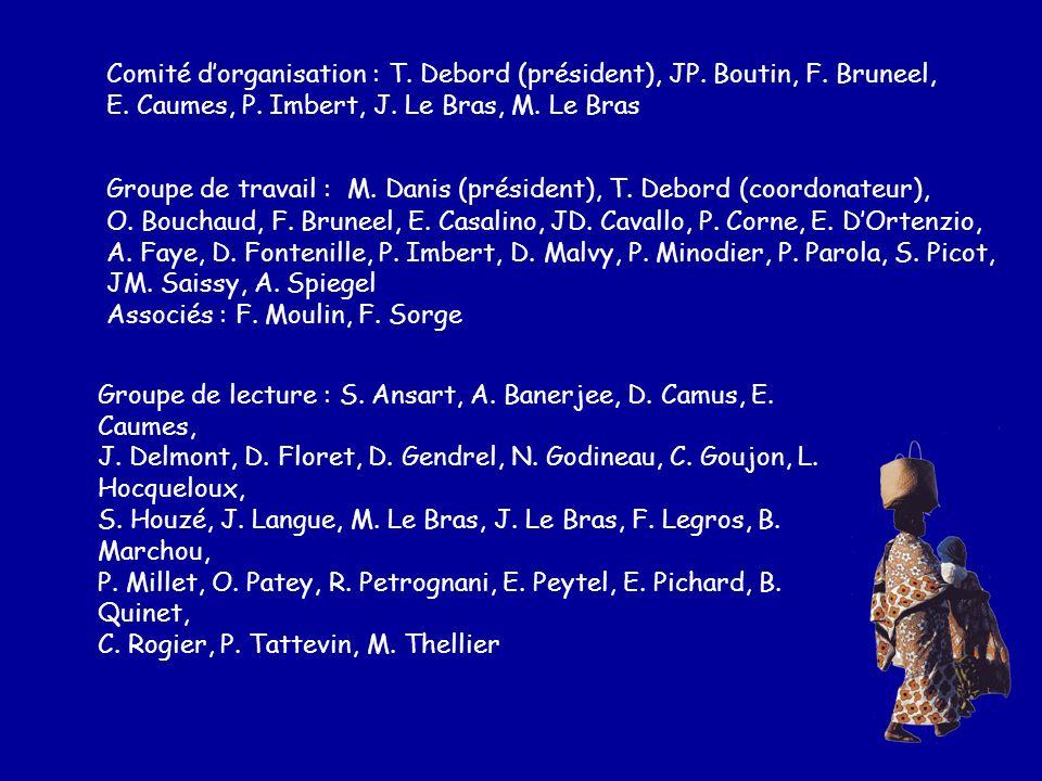 Comité dorganisation : T. Debord (président), JP. Boutin, F. Bruneel, E. Caumes, P. Imbert, J. Le Bras, M. Le Bras Groupe de travail : M. Danis (prési