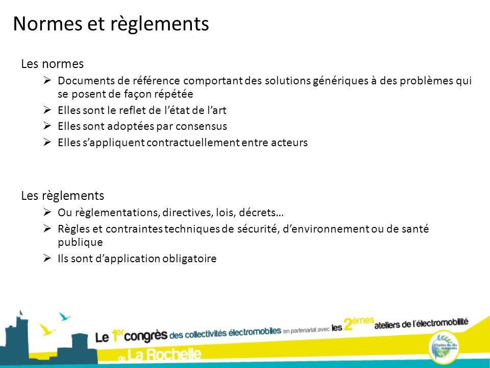 2 Normes et règlements Les normes Documents de référence comportant des solutions génériques à des problèmes qui se posent de façon répétée Elles sont