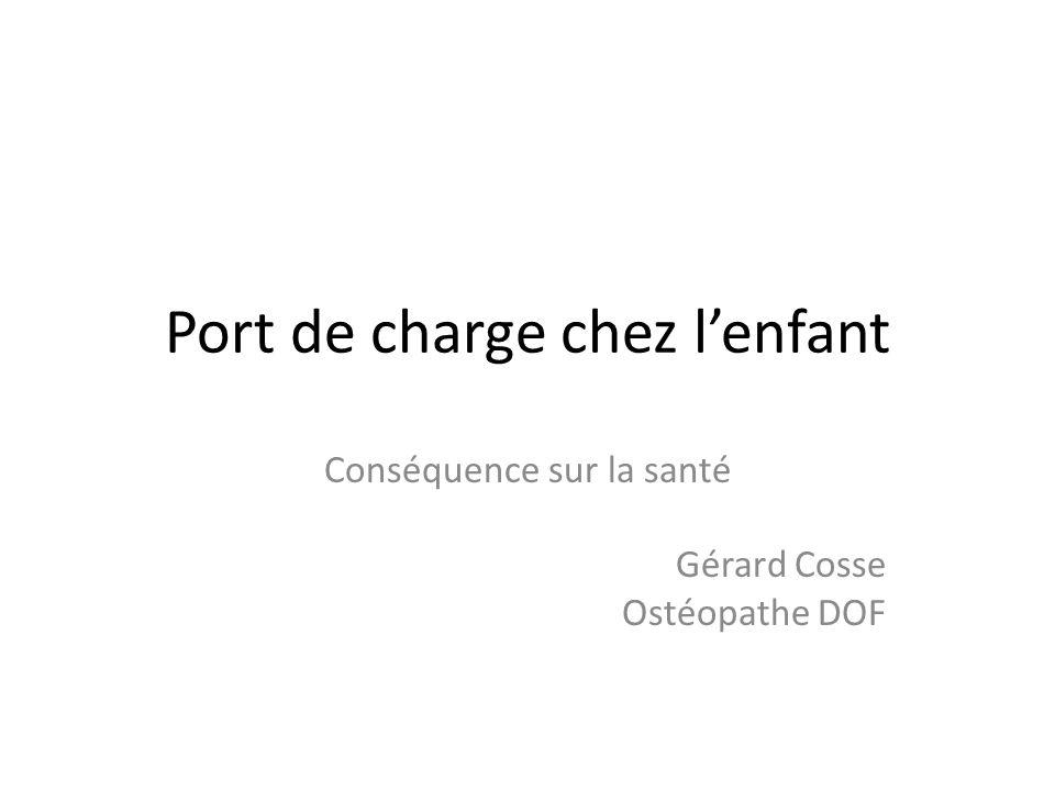 Port de charge chez lenfant Conséquence sur la santé Gérard Cosse Ostéopathe DOF