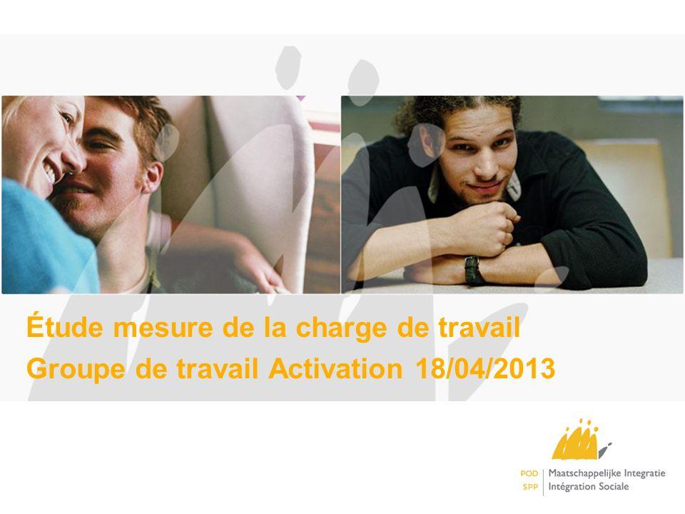 Étude mesure de la charge de travail Groupe de travail Activation 18/04/2013