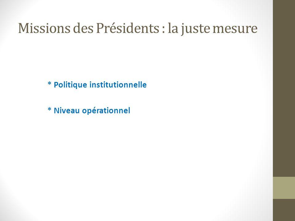 Missions des Présidents : la juste mesure * Politique institutionnelle * Niveau opérationnel