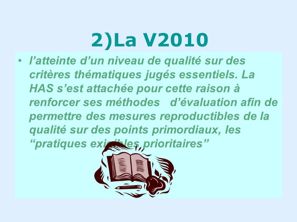 2)La V2010 La certification deux objectifs complémentaires. Elle évalue à la fois : la mise en place dun système de pilotage de létablissement incluan