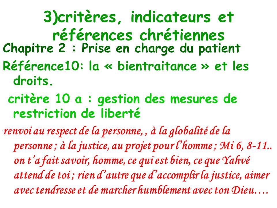 3)critères, indicateurs et références chrétiennes Chapitre 2 : Prise en charge du patient Référence 9 Critère 9a:système des plaintes et réclamations