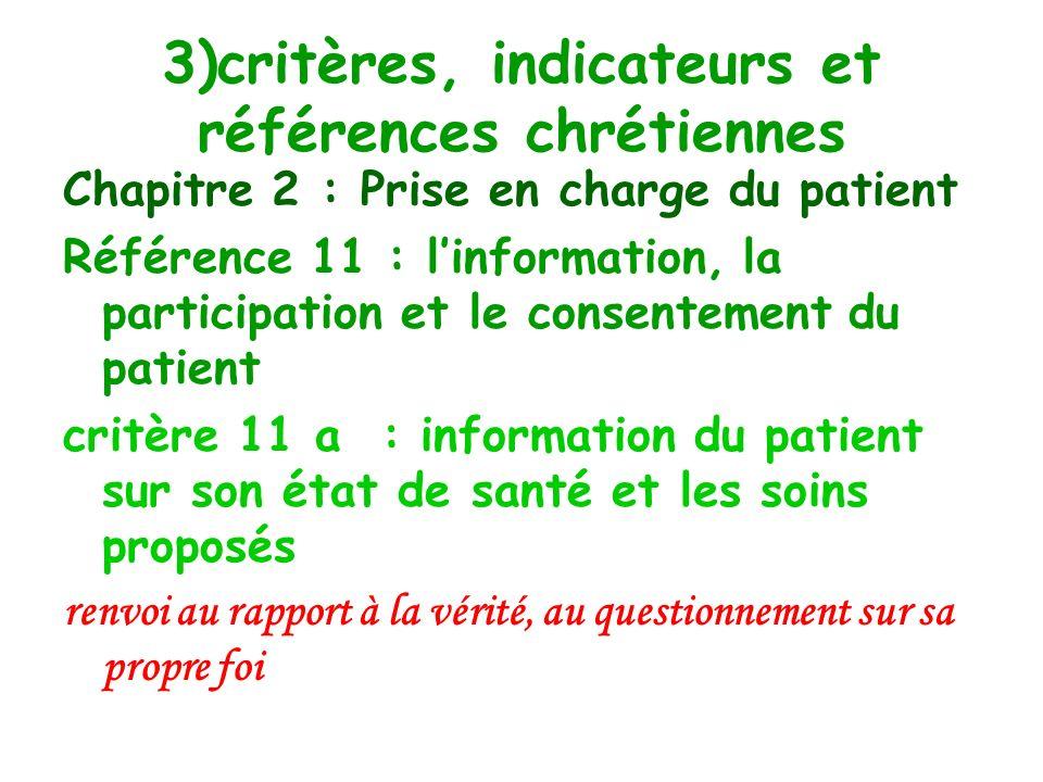 3)critères, indicateurs et références chrétiennes Chapitre 2 : Prise en charge du patient Référence 10 : critère 10d : accueil et accompagnement de le