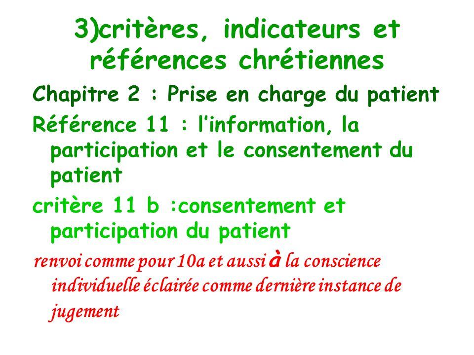 3)critères, indicateurs et références chrétiennes Chapitre 2 : Prise en charge du patient Référence 11 : critère 11 a : …….