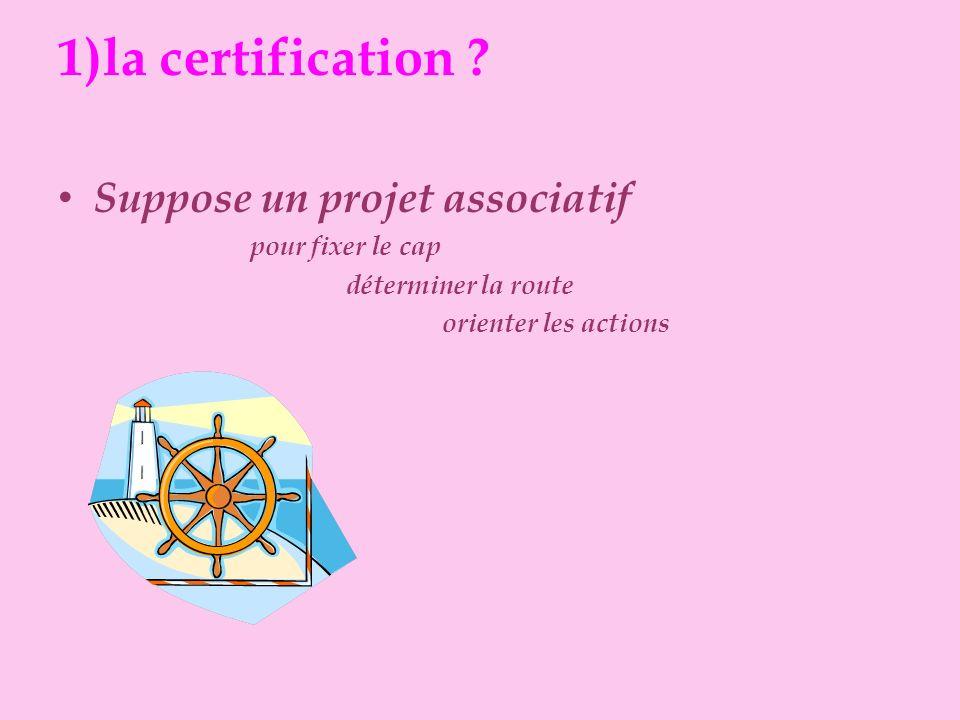 1)la certification .