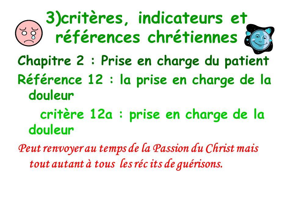 3)critères, indicateurs et références chrétiennes Chapitre 2 : Prise en charge du patient Référence 11 : critère 11 b : Sa 13,9 s ils ont é t é capabl