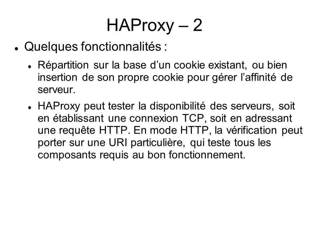 HAProxy – 2 Quelques fonctionnalités : Répartition sur la base dun cookie existant, ou bien insertion de son propre cookie pour gérer laffinité de ser