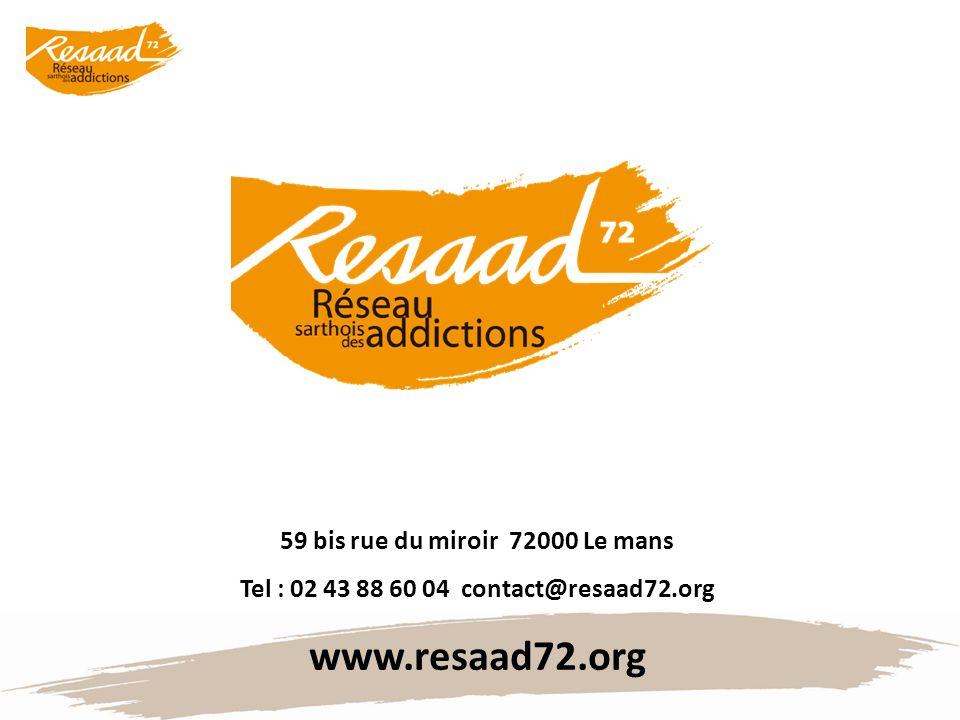 59 bis rue du miroir 72000 Le mans Tel : 02 43 88 60 04 contact@resaad72.org www.resaad72.org