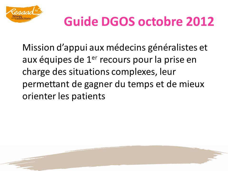 Guide DGOS octobre 2012 Mission dappui aux médecins généralistes et aux équipes de 1 er recours pour la prise en charge des situations complexes, leur