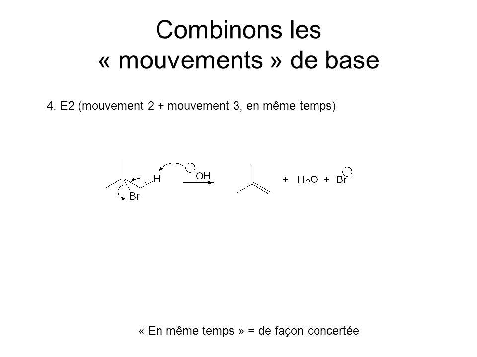 Combinons les « mouvements » de base 4.