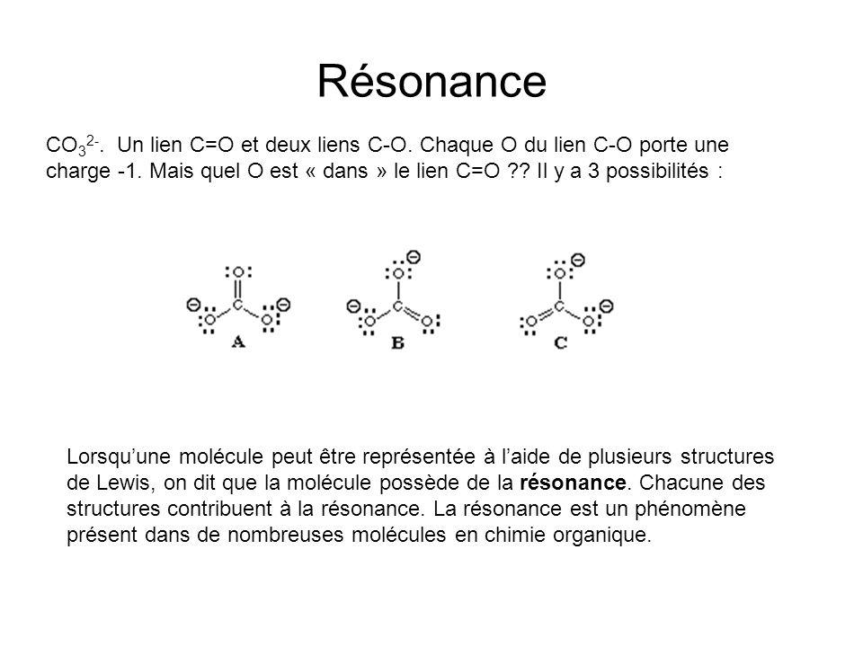 Résonance CO 3 2-. Un lien C=O et deux liens C-O.