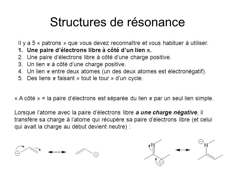 Structures de résonance Il y a 5 « patrons » que vous devez reconnaître et vous habituer à utiliser.