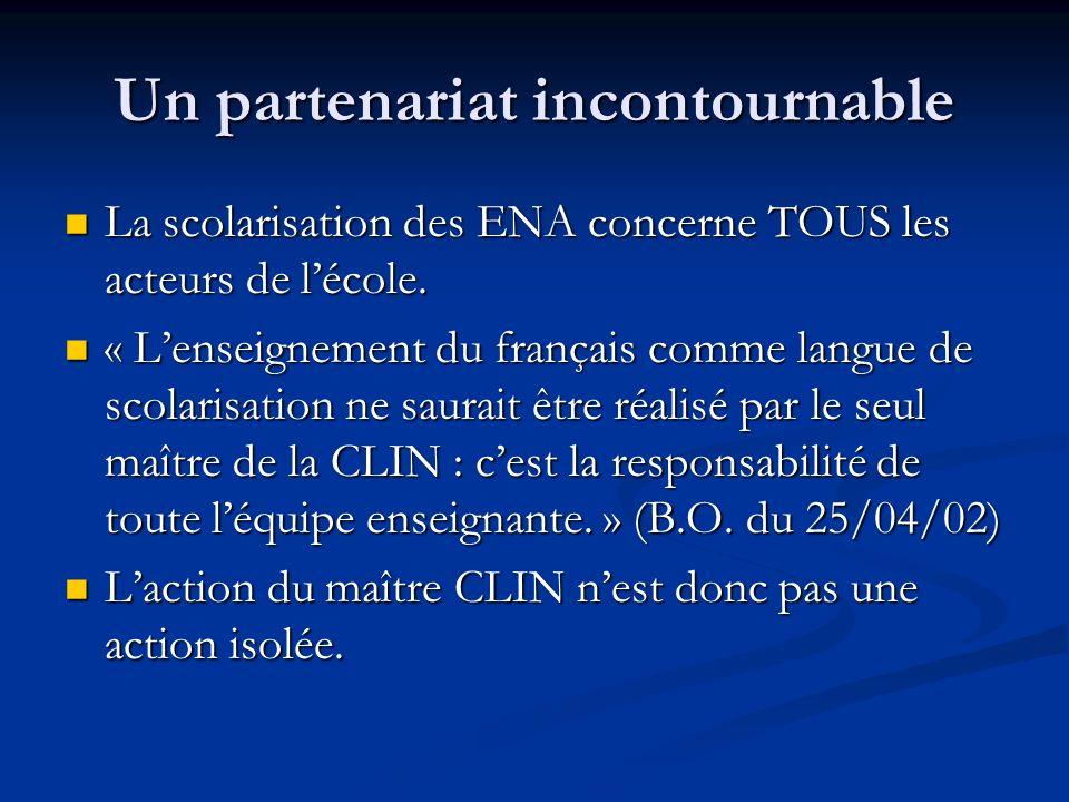 Un partenariat incontournable La scolarisation des ENA concerne TOUS les acteurs de lécole.