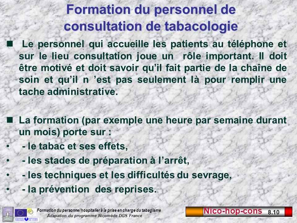 Nico-hop-cons 8.10 Formation du personnel hospitalier à la prise en charge du tabagisme Adapation du programme Nicomède DGS France Le personnel qui ac